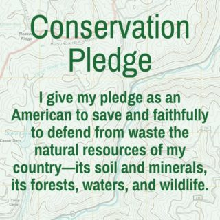 """Do you remember the """"Conservation Pledge""""? While we recite it to close out our evening campfire activities, it is something we all strive  to live everyday."""