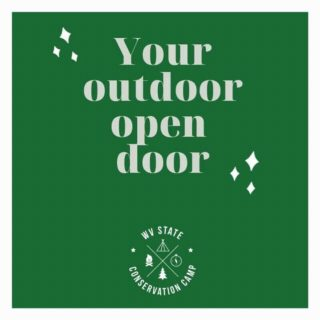Looking for a fun adventure to start your summer?  Make The WV State Conservation Camp, your outdoor open door -- come join us June 15- 20, 2020!